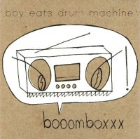 "Boy Eats Drum Machine ""Booomboxxx"" (2008)/Experimental pop/big beat/turntablism"