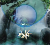 ISHQ «Orchid» (2001)/ Ambient, Chillout, Goa