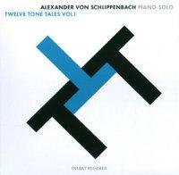 "Alexander von Schlippenbach ""Twelve Tone Tales"" Vol I, Vol II (2006) / avantgarde, free jazz"