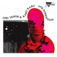 Jimi Tenor & Kabu Kabu - 4th Dimension 2LP (2009) / jazz, funk, afrobeat
