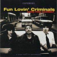 "Fun Lovin' Criminals ""Come Find Yourself"" 1996 / alternative pop rap"