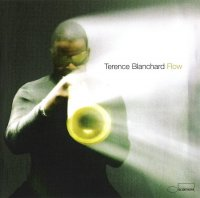 Terence Blanchard – Flow (2005) /Jazz-Funk / Post-Bop / Crossover Jazz