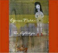 "Elysian Fields ""The Afterlife"" (2009) / indie-pop, alternative"