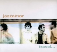 Jazzamor - Travel… (In Order Not To Arrive) (2006) / trip-hop, lounge, easy listening, bossa nova