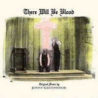 Jonny Greenwood - There Will Be Blood O.S.T. (2008) experimental, electronic, instrumental, avant-garde, jazz