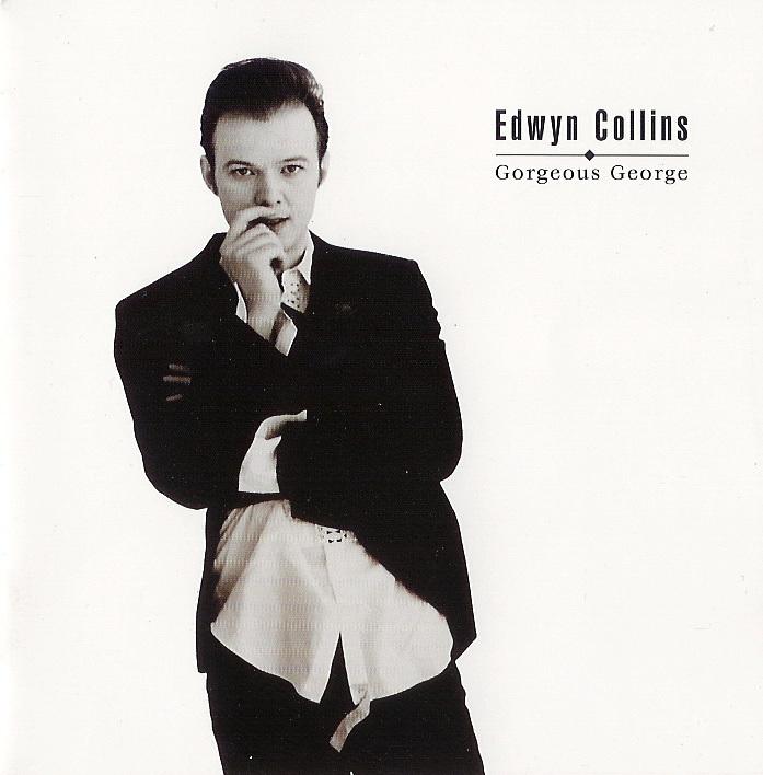 Edwyn Collins - Gorgeous George  1994  Adult Alternative Pop  Rock    Gorgeous George Edwyn Collins