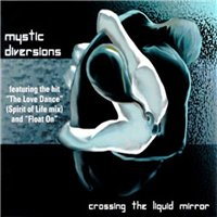 Mystic Diversions - Crossing The Liquid Mirror (2001) Electronic/Lounge/Ambient