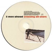 2 MEN AHEAD Crossing All Stars 2005/chill out, future jazz, downtempo