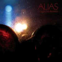 Alias - Collected Remixes (2007)- trip-hop,anticon, hip-hop, electronic