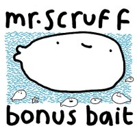 Mr. Scruff - Bonus Bait (2009)