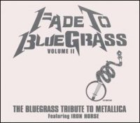 Iron Horse - Fade To Bluegrass (Vol. 2) (2006) bluegrass, country