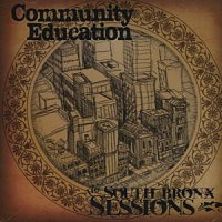 Community Education - The South Bronx Sessions (hip-hop, funky, jazzy) 2008