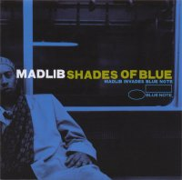 Madlib - Shades Of Blue 2003/hip-hop,abstract,jazz