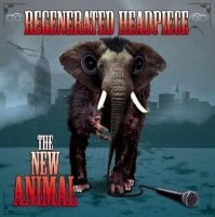 Regenerated Headpiece - The New Animal (2009) / rap / hip-hop