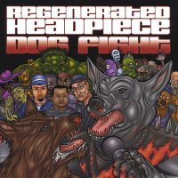 Regenerated Headpiece - Dogfight (2003) / hip-hop / rap / scratching