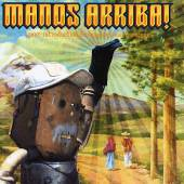 Manos Arriba!: Your Introduction To Mexico's Electro Scene (2003)/electro-disco-punk/trash-pop/80s funk and much more