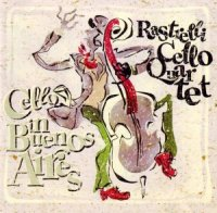 Rastrelli Cello Quartet & Ann Chang-Barnes - Cello in Buenos Aires (2008) / modern classical