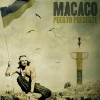 Macaco - Puerto Presente (2009) / world, latino