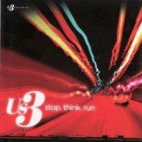 "US3 - ""Stop, Think, Run"" (2009) / jazzy hip-hop"