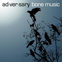 Ad·ver·sary - Bone Music (2008) / industrial, post-industrial, tribal, power rhythmic noise, IDM, dark ambient