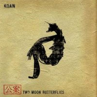 KOAN -Two Moon Butterflies (2006) ambient, chillout, psychill, electronic