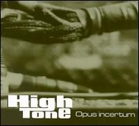 "High Tone ""Opus Incentrum"" (2000)/dub"