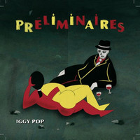 Iggy Pop - Preliminaires (2009)/punk-jazz-chanson