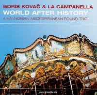 Boris Kovac & La Campanella - World After History (2005)Jazz, Folk-Jazz, Balkan Folk