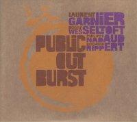 Laurent Garnier & Bugge Wesseltoft & Philippe Nadaud & Benjamin Rippert - Public Outburst (2007) / Electronic, Acid Jazz