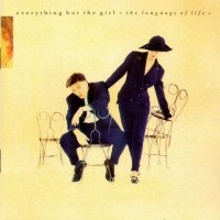 Everything But The Girl «The Language Of Life» (1990)/ electro, pop, pop jazz