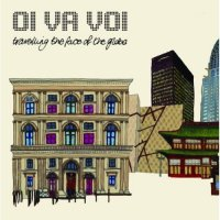 Oi Va Voi - Travelling The Face Of The Globe (2009)folk,klezmer,ethnic