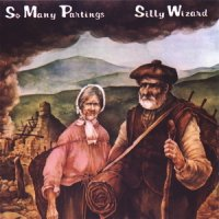 Silly Wizard - So Many Partings (1979) Celic folk, ballads, Ethno
