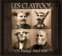 Les Claypool - Of Fungi and Foe (2009) experimental rock, avantgarde