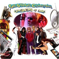 George Clinton - George Clinton And His Gangsters Of Love (2008) soul, r'n'b, funk
