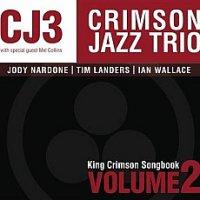 Crimson Jazz Trio - King Crimson Songbook Vol. 2 (2009)/jazz