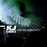 "KJ Sawka ""Undefined Connectivity"" EP (2009) drum-n-bass, breakbeat"