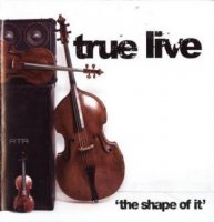 True Live - The Shape Of It (2006) /jazz-rap