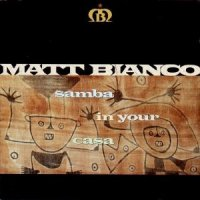 "Matt Bianco - ""Samba In Your Casa"" (1991) / easy listening, jazzy pop"