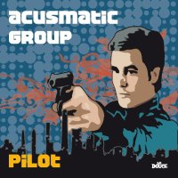 Acusmatic Group-Pilot-2009/cinematic-funk-jazz,Irma Records