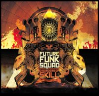 "Future Funk Squad ""Disorder Of Skill"" (2009) / break(s)beat, grime, dubstep, post-rave"