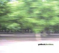 Gridlock - Formless (2003) / IDM, industrial noise, ambient