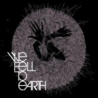 """We Fell To Earth """"We Fell To Earth"""" (2009)/ Indie electronic / Psychedelic / Trip-Hop"""