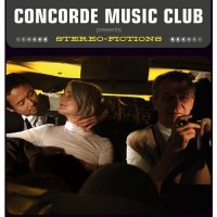 "CONCORDE MUSIC CLUB ""Stereo-Fictions"" (2002) / lounge, electronic, downtempo"
