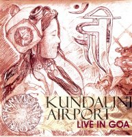 "Kundalini Airport ""Live In Goa""  (2006) / dub, indian fusion"