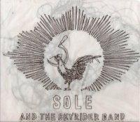 Sole & The Skyrider Band - Sole And The Skyrider Band Remix LP (2009) experimental, anticon, underground hip-hop
