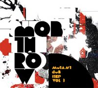Mobthrow - Mutant Dubstep Vol.3 EP (2009) / breakstep, grime, IDM
