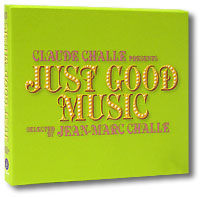 Claude Challe presents Just good music (3CD) 2006 (Lounge, Downtempo, Chill out, Etno)