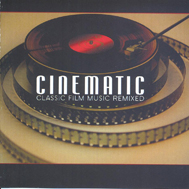 "VA ""Cinematic. Classic film music remixed"" (2007) / electronic, trip-hop, hip-hop"