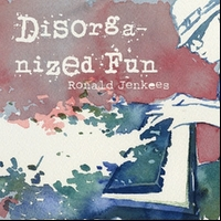 Ronald Jenkees - Disorganized Fun (2009)electronic, instrumental, keyboard, hip-hop