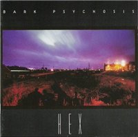 Bark Psychosis - Hex (1994) / post-rock, experimental, ambient